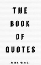 The Book Of Quotes by _Beach_Please_