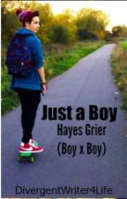 Just a Boy (Hayes Grier BoyxBoy Fanfic) by DivergentWriter4life