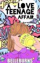 A Teenage Love Affair by BelleBurns