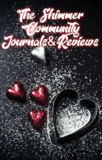 The Shimmer Community; Journals & Reviews (REVIEWS & EDITONS ON HOLD)