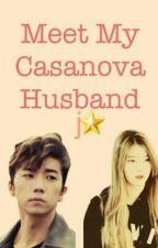 Meet My Casanova Husband [ONGOING Milky Couple <3] by jstarshiningbright