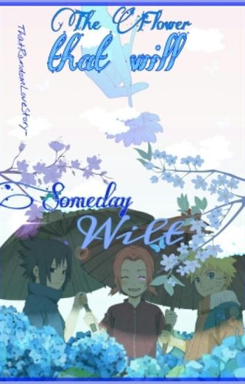 The Flower That Will Someday Wilt |Naruto Fanfic|