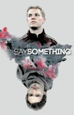 Say Something |Manuel Neuer - Mats Hummels| by AzuTomlinson