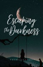 Escaping the Darkness  by katanaxtrigger