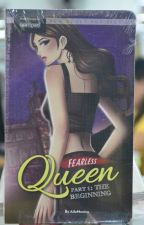 Fearless Queen Part 1: The Begging by Aila Monica by pandayanbookshop