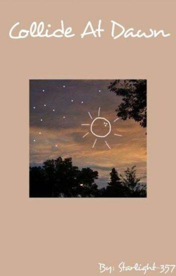 Collide at Dawn