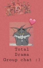 Total drama group chat  by bLuEzZs