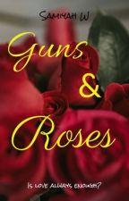 Guns & Roses  by whitewolfalpha1223