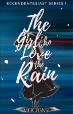 THE GIRL WHO LOVED THE RAIN by pamplemousse14
