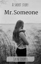 Mr.Someone ( On Going ) by LainLooper