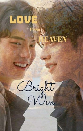 """[BL] BRIGHTWIN FANFICTION """"LOVE FROM HEAVEN"""""""