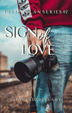 Sign Of Love: (FC Series #2) by MsSupahlicious18