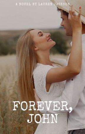 Forever, John by LaurenJ22