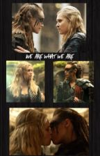 We Are What We Are (Clexa Medic Prisoner AU) by Lare_loi