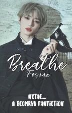 Breath for Me- Beomryu by nctae_