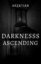 Darkness Ascending by Arzatian