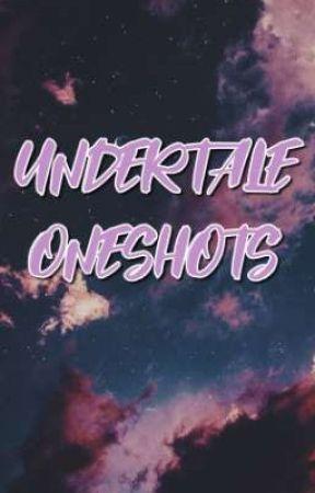UNDERTALE ONESHOTS by littlekookiebunny