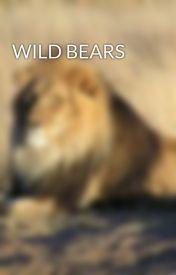 WILD BEARS by IsaiahTan8
