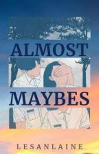 Almost Maybes by lesanlaine