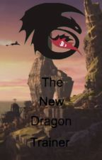 The New Dragon Trainer by TheFandomsAreForever