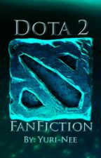 DOTA 2 FanFic/Short Stories by Yuri-Nee