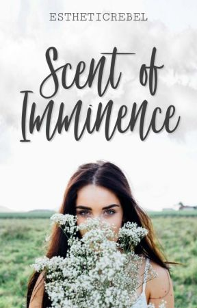 Scent of Imminence by estheticrebel