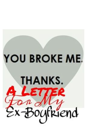 A Letter For My Ex-Boyfriend - A Letter For My Ex-Boyfriend
