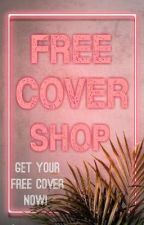 FREE COVER SHOP (OPEN)  by DarkChocolate_786