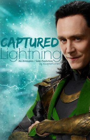 Captured Lightning (An Avengers / Loki Fanfiction) - The