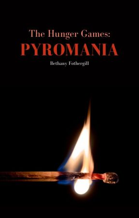 Pyromania ○ The 60th Hunger Games by stressed-to-impress