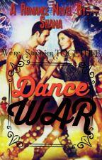Dance War by shohannahsashapompey