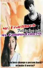 Mr. Heartthrob Fell in love with Ms. Campus Princess by smnthchrstn_