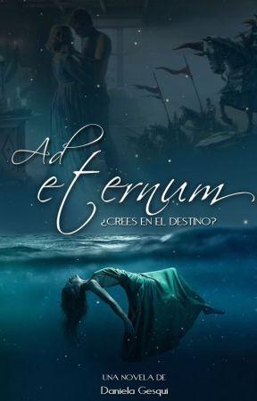 Ad Eternum: ¿crees en el destino? - ****VENTA EXCLUSIVA AMAZON**** by DanielaGesqui