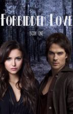 Forbidden Love -Book One in the Forbidden Love series [Completed] by NessMartin