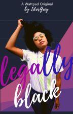 Legally Black   ✔ by IdrisGrey