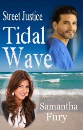 Street Justice Book Two Tidal Wave 8 chapters for now by samanthafury