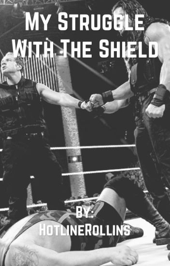 My Struggle With The Shield