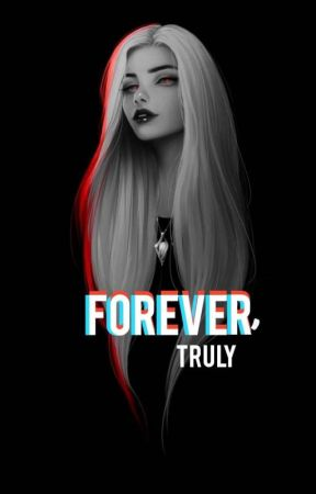 Forever, truly  by girlymikey