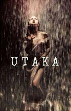 U T A K A by AliciaJk19