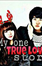 My one  true love story by Ailie_MY4