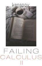 Failing Calculus II // Lashton teacherxstudent by kenspov