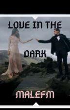 Love In The Dark•Joriah by MalefM