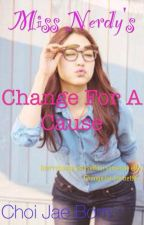 Miss Nerdy's Change For A Cause by JaeBomChoi