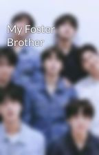 My Foster Brother by CryptonJol8
