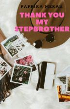 Thank you My Step Brother by PaprikaMerah