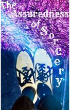The Assuredness of Sorcery by Flamerush803