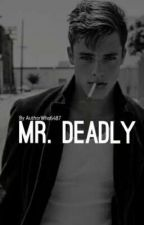 Mr. Deadly by AuthorWho6487