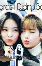 WORDS I DIDN'T SAY (JenLisa) by camrenswift13
