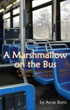 A Marshmallow on the Bus by nilesite