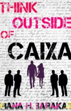 Think Outside of Caixa by HHBauthor